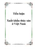 Luận văn về Xuất khẩu thuỷ sản ở Việt Nam
