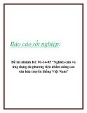 """Báo cáo tốt nghiệp: Đề tài nhánh KC 01-14-05 """"Nghiên cứu và  ứng dụng đa phương tiện nhằm nâng cao  văn hóa truyền thống Việt Nam"""""""