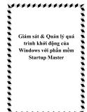 Giám sát & Quản lý quá trình khởi động của Windows với phần mềm Startup Master