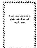 Cách xem Youtube bị chặn hoặc hạn chế người xem