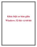 Khác biệt cơ bản giữa Windows 32-bit và 64-bit