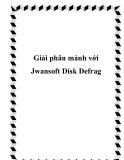 Giải phân mảnh với Jwansoft Disk Defrag