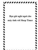 Hẹn giờ nghỉ ngơi cho máy tính với Sleep Timer