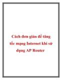 Cách đơn giản để tăng tốc mạng Internet khi sử dụng AP Router