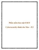 Phần mềm bảo mật ESET Cybersecurity dành cho Mac – P.2