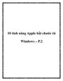 10 tính năng Apple bắt chước từ Windows – P.2