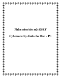 Phần mềm bảo mật ESET Cybersecurity dành cho Mac – P.1