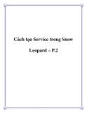 Cách tạo Service trong Snow Leopard – P.2
