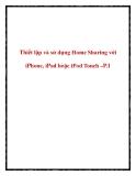 Thiết lập và sử dụng Home Sharing với iPhone, iPad hoặc iPod Touch –P.1