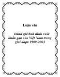 Luận văn Đánh giá tình hình xuất khẩu gạo của Việt Nam trong giai đoạn 1989-2003