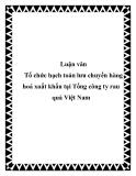 Luận văn Tổ chức hạch toán lưu chuyển hàng hoá xuất khẩu tại Tổng công ty rau quả Việt Nam