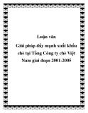 Luận văn hay: Giải pháp đẩy mạnh xuất khẩu chè tại Tổng Công ty chè Việt Nam giai đoạn 2001-2005