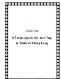 Luận văn Kế toán nguyên liệu tại Công ty Thuốc lá Thăng Long