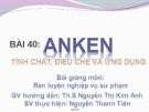 Bài 40:Anken-Tính chất, điều chế và ứng dụng