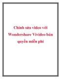 Cách chỉnh sửa video với Wondershare Vivideo bản quyền miễn phí