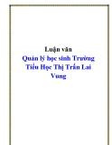 Luận văn Quản lý học sinh Trường Tiểu Học Thị Trấn Lai Vung