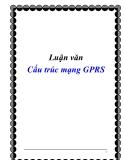 Luận văn Cấu trúc mạng GPRS