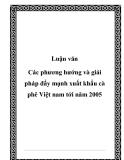 Luận văn Các phương hướng và giải pháp đẩy mạnh xuất khẩu cà phê Việt nam tới năm 2005