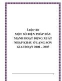 Luận văn MỘT SỐ BIỆN PHÁP ĐẨY MẠNH HOẠT ĐỘNG XUẤT NHẬP KHẨU Ở LẠNG SƠN GIAI ĐOẠN 2000 – 2005