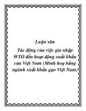 Luận văn Tác động của việc gia nhập WTO đến hoạt động xuất khẩu của Việt Nam (Minh hoạ bằng ngành xuất khẩu gạo Việt Nam)