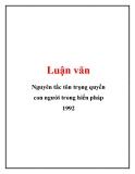 Luận văn: Nguyên tắc tôn trọng quyền con người trong hiến pháp 1992