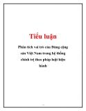 Tiểu luận: Phân tích vai trò của Đảng cộng sản Việt Nam trong hệ thống chính trị theo pháp luật hiện hành