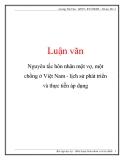 Luận văn: Nguyên tắc hôn nhân một vợ, một chồng ở Việt Nam - lịch sử phát triển và thực tiễn áp dụ