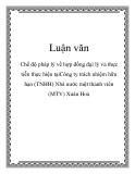 Luận văn: Chế độ pháp lý về hợp đồng đại lý và thực tiễn thực hiện tạ iCông ty trách nhiệm hữu hạn (TNHH) Nhà nước một thành viên (MTV) Xuân Hoà