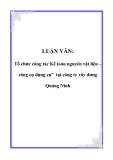 """LUẬN VĂN: Tổ chức công tác Kế toán nguyên vật liệu – công cụ dụng cụ"""" tại công ty xây dưng Quảng Ninh"""