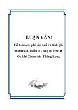 LUẬN VĂN: Kế toán chi phí sản xuấ và tính giá thành sản phẩm ở Công ty TNHH Cơ khí Chính xác Thăng Long