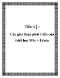 Tiểu luận: Các giai đoạn phát triển của triết học Mác – Lênin
