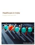 Healthcare in India - Emerging market report 2007