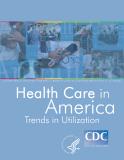 Health Care In America Trends In Utilization