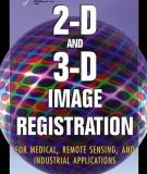 2-D and 3-D Image Registration for Medical, Remote Sensing, and Industrial Applications