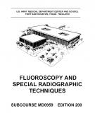 FLUOROSCOPY AND SPECIAL RADIOGRAPHIC TECHNIQUES