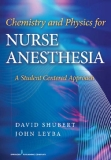 Chemistry and Physics for Nurse Anesthesia