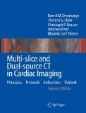 Multi-slice and Dual-source CT in Cardiac Imaging Principles – Protocols – Indications – Outlook Second Edition