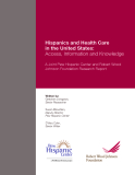 Hispanics and Health Care in the United States: Access, Information and Knowledge