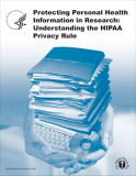 Protecting Personal Health Information in Research: Understanding the HIPAA Privacy Rule