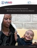 USAID's Global Health Strategic Framework - BETTER HEALTH FOR DEVELOPMENT