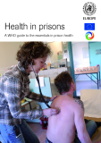 Health in prisons - A WHO guide to the essentials in prison health