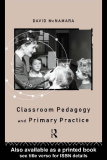 Classroom pedagogy and primary practice In this provocative book