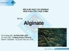 Đề tài:  Alginate