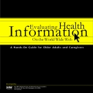 Evaluating Health Information - A Hands-On Guide for Older Adults and Caregivers