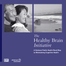 The  Healthy Brain Initiative - A National Public Health Road Map to Maintaining Cognitive Health