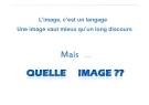 L'image, c'est un langage Une image vaut mieux qu'un long discours