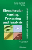 BioMEMS and Biomedical Nanotechnology - Biomolecular Sensing, Processing and Analysis