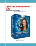 CyberLink PowerDirector 8.00 - Chương trình Biên Tập Video