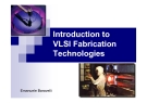 Introduction to VLSI Fabrication Technologies