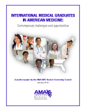 InternatIonal medIcal graduates  In amerIcan medIcIne: Contemporary challenges and opportunities